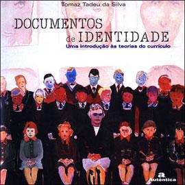 DOCUMENTOS DE IDENTIDADE - UMA INTRODUÇAO AS TEORIAS DO CURRICULO - 8586583448