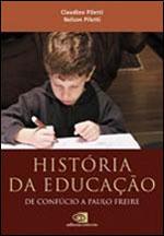 HISTORIA DA EDUCAÇAO - DE CONFUCIO A PAULO FREIRE - 857244694X