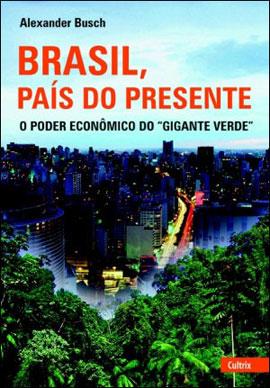 BRASIL, PAIS DO PRESENTE - O PODER ECONOMICO DO GIGANTE VERDE - 8531610907