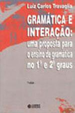 GRAMATICA E INTERAÇAO - UMA PROPOSTA PARA O ENSINO DE GRAMATICA NO 1º E 2º GRAUS - 852490982X