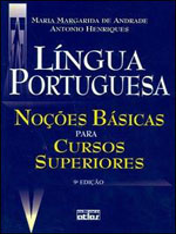 LINGUA PORTUGUESA - NOÇOES BASICAS PARA CURSOS SUPERIORES - 8522457522