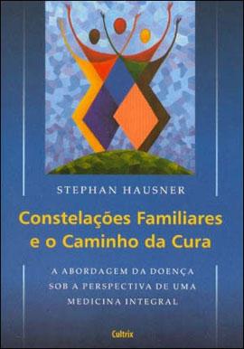 CONSTELAÇOES FAMILIARES E O CAMINHO DA CURA - 8531610877