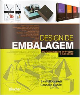 DESIGN DE EMBALAGEM - 100 FUNDAMENTOS DE PROJETO E APLICAÇAO - 8521205643