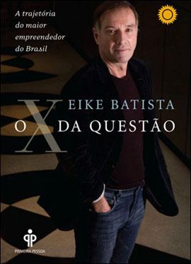 X DA QUESTAO, O - A TRAJETORIA DO MAIOR EMPREENDEDOR DO BRASIL - 857542663X