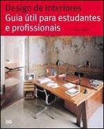 DESIGN DE INTERIORES - GUIA UTIL PARA ESTUDANTES E PROFISSIONAIS - 842522358X
