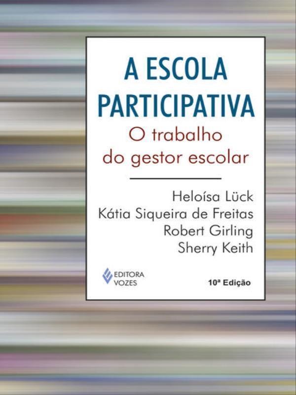ESCOLA PARTICIPATIVA, A - O TRABALHO DO GESTOR ESCOLAR - 8532631215