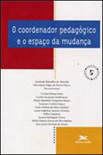 COORDENADOR PEDAGOGICO E O ESPACO DA MUDANÇA, O - 8515023652
