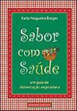 SABOR COM SAUDE - UM GUIA DE ALIMENTAÇAO VEGETARIANA - 8571871787