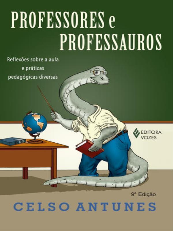 PROFESSORES E PROFESSAUROS - REFLEXOES SOBRE A AULA E PRATICAS PEDAGOGICAS DIVERSAS - 8532635261