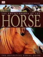 ENCYCLOPEDIA OF THE HORSE, THE - THE DEFINITIVE VISUAL GUIDE