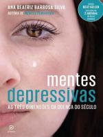 MENTES DEPRESSIVAS - AS TRES DIMENSOES DA DOENÇA DO SECULO
