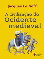 CIVILIZAÇAO DO OCIDENTE MEDIEVAL, A