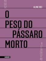 PESO DO PASSARO MORTO, O