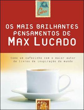 MAIS BRILHANTES PENSAMENTOS DE MAX LUCADO, OS - 8560303758
