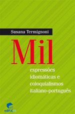MIL EXPRESSOES IDIOMATICAS E COLOQUIALISMOS ITALIANO - PORTUGUES - 8574308951