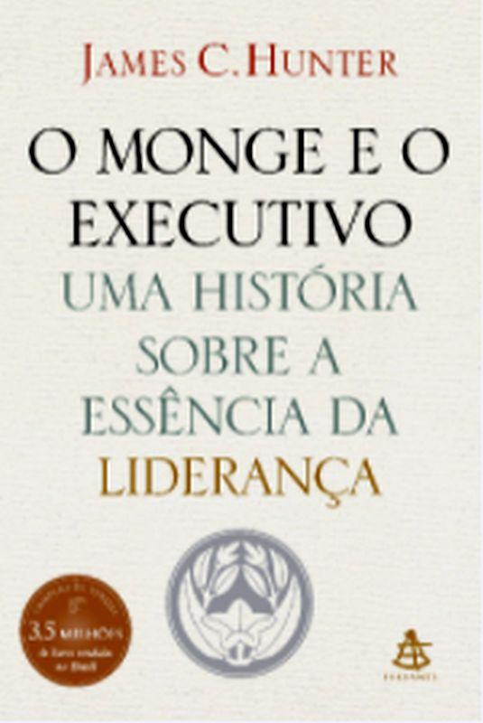 MONGE E O EXECUTIVO, O - UMA HISTORIA SOBRE A ESSENCIA DA LIDERANÇA - 8575421026