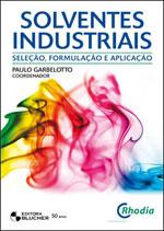 SOLVENTES INDUSTRIAIS - SELEÇAO, FORMULAÇAO E APLICAÇAO - 852120437X